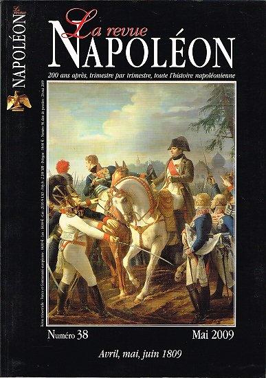 La revue Napoléon N° 38, avril, mai, juin 1809, Editions de la Revue Napoléon, mai 2009.