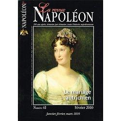 La revue Napoléon N° 41, janvier, février, mars 1810, Editions de la Revue Napoléon, février 2010.
