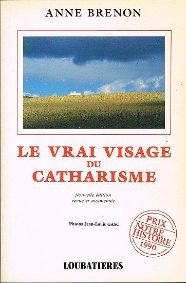 Le vrai visage du Catharisme, Anne Brenon, Loubatières 1991.