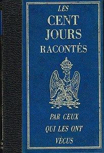 Les cent jours par ceux qui les ont vécus, Editions Famot 1974.
