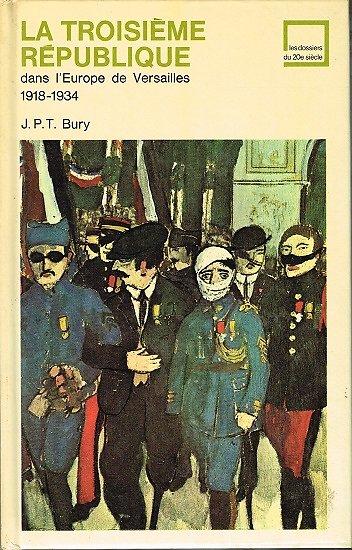 La troisième république 1918-1934, J.P.T Bury, Les dossiers du XXe siècle 1972.