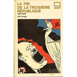 La fin de la troisième république 1934-1940, Wilf Knapp, Les dossiers du XXe siècle 1972.