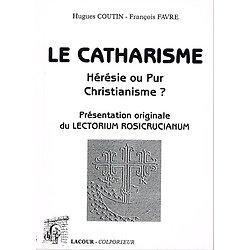 Le Catharisme, hérésie pure ou pur christianisme ?, Hugues Coutin, François Favre, Lacour 1997.