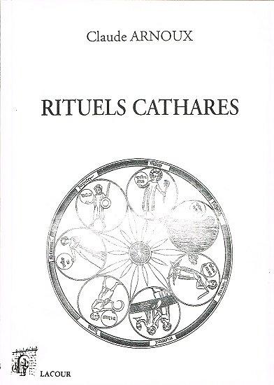 Rituels cathares, Claude Arnoux, Lacour 1993.
