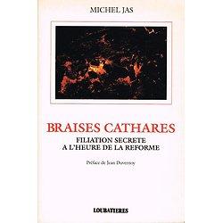 Braises cathares, Michel Jas, Loubatières 1992.