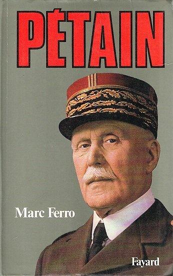 Pétain, Marc Ferro, Fayard 1987.