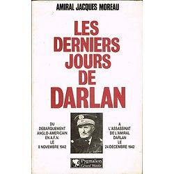 Les derniers jours de Darlan, Amiral Jacques Moreau, Pygmalion 1985.
