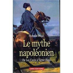 Le mythe napoléonien, Sylvain Pagé, CNRS Editions 2013.