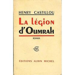 La Légion d'Oumrah, Henry Castillou, Albin Michel 1960.