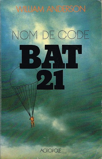 Nom de code Bat 21, William Anderson, Acropole 1982.