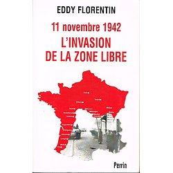 11 novembre 1942, l'invasion de la zone libre, Eddy Florentin, Perrin 2000.