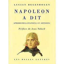 Napoléon a dit, Aphorisme, citations et opinions, Lucian Regenbogen, Les Belles Lettres 1996.