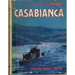 Casabianca, Commandant l'Herminier, Editions France-Empire 1947.