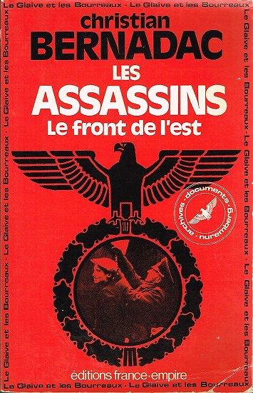 Les assassins, le front de l'est, Christian Bernadac, Editions France-Empire 1984.