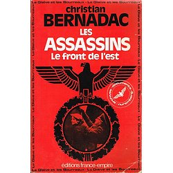 Les assassins, le front de l'est, Christian Bernadac, Editions France-Empire 1984.