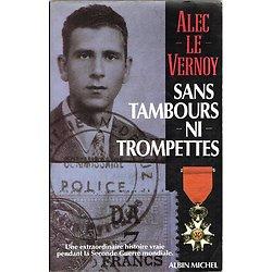 Sans tambours ni trompettes, Alec de Vernoy, Albin Michel 1989.