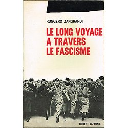 Le long voyage à travers le Fascisme, Ruggero Zangrandi, Robert Laffont 1963.