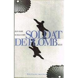 Soldat de plomb, Jean-Marie de Beaucorps, Editions Michalon, 1997.
