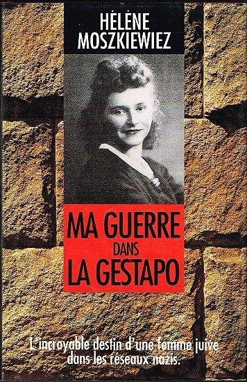 Ma guerre dans la Gestapo, Hélène Moszkiewiez, France Loisirs 1993.
