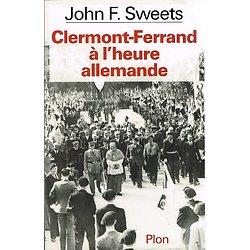 Clermont-Ferrand à l'heure allemande, John F. Sweets, Plon 1996.