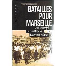 Batailles pour Marseille, Jacqueline Cristofol, Flammarion 1997.