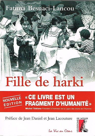Fille de harki, Fatima Besnaci-Lancou, Les éditions de l'atelier 2005.