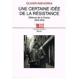 Une certaine idée de la résistance, Olivier Wieviorka, Seuil 1995.