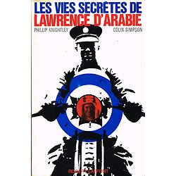 Les vies secrètes de Lawrence d'Arabie, Phillip Knightley, Colin Simpson, Robert Laffont 1969.