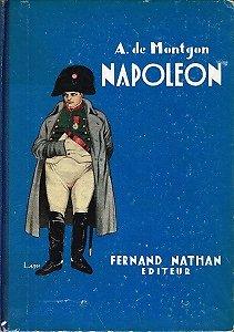 Napoléon, A.de Montgon, Fernand Nathan Editeur 1932.