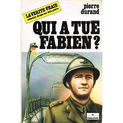 Qui a tué Fabien ? Pierre Durand, Messidor 1985.