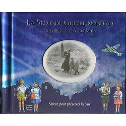 La seconde guerre mondiale racontée par des enfants, Editions des Quatre Fleuves 2009.