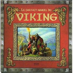 Le parfait manuel du viking, Milan jeunesse, 2009.