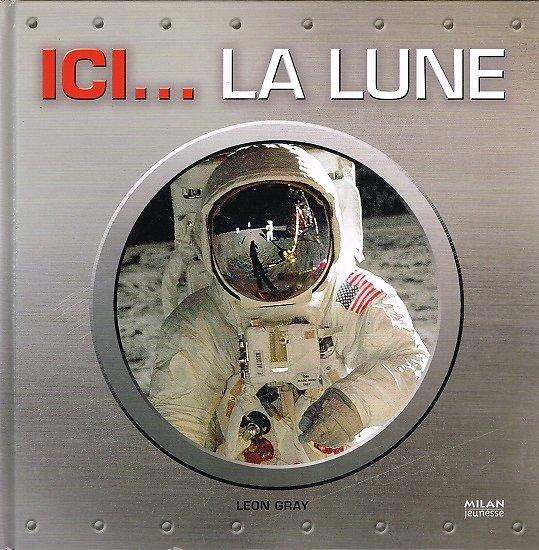 Ici... La Lune, Léon Gray, Milan jeunesse2009.