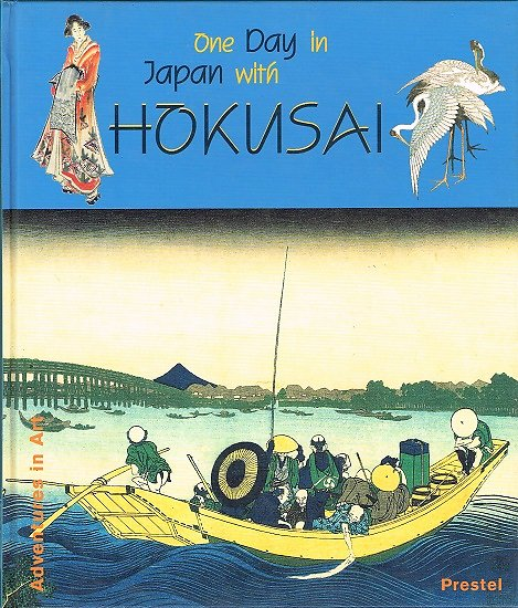 One day in Japan with Hokusai, Prestel 2001.