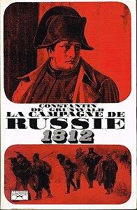 La campagne de Russie 1812, Constantin de Grunwald, Julliard 1964.