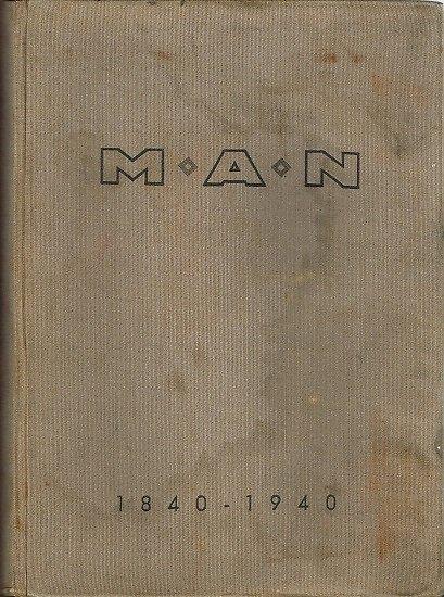 M.A.N, Hundert Jahre Geschichte der Maschinenfabrik Augsbourg-Nürnberg 1840-1940, Fritz Büchner, 1940