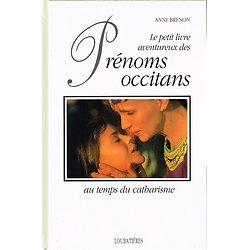 Le petit livre aventureux des prénoms occitans au temps du catharisme, Anne Brenon, Loubatières 1992.