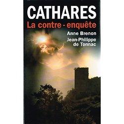 Cathares, la contre-enquête, Anne Brenon, Jean Philippe de Tonnac, France-Loisirs 2009.