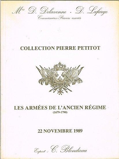 Les armées de l'Ancien Régime (1679-1790), collection Pierre Petitot, Catalogue de vente.