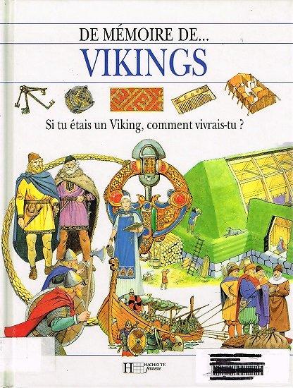 De mémoire de… Viking, Jacqueline Morley, Mark Bergin, Hachette 1994.