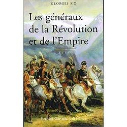 Les généraux de la Révolution et de l'Empire, Georges Six, Bernard Giovanangeli Editeur 2003.