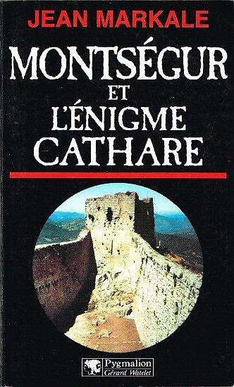 Montségur et l'énigme cathare, Jean Markale, Pygmalion 2001.