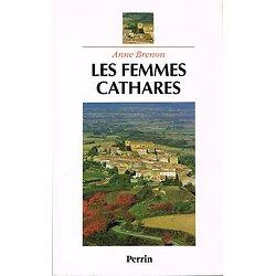 Les femmes cathares, Anne Brenon, Perrin 1992.