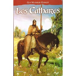 Les Cathares, Guy Mathelie-Guinlet, Aubéron 2005.
