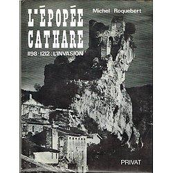 L'épopée cathare, 1198-1212 : l'invasion, Michel Roquebert, Privat 1978.