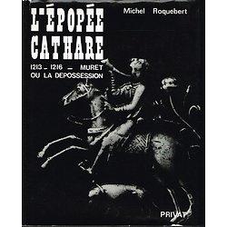 L'épopée cathare, 1213-1216 : Muret ou la dépossession, Michel Roquebert, Privat 1981.