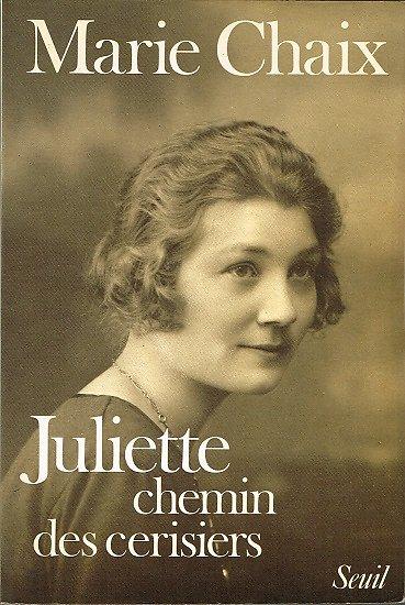 Juliette, chemin des cerisiers, Marie Chaix, Seuil 1985.