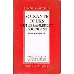 Soixante jours qui ébranlèrent l'Occident, 10 mai-10 juillet 1940, Tome 3, Jacques Benoist-Méchin, Albin Michel 1956.
