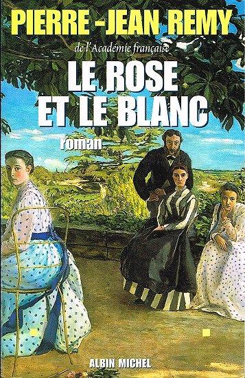 Le rose et le blanc, Pierre-Jean Rémy, Albin Michel 1997.