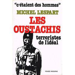 Les Oustachis, terroristes de l'idéal, Michel Lespart, Editions de la Pensée Moderne 1976.